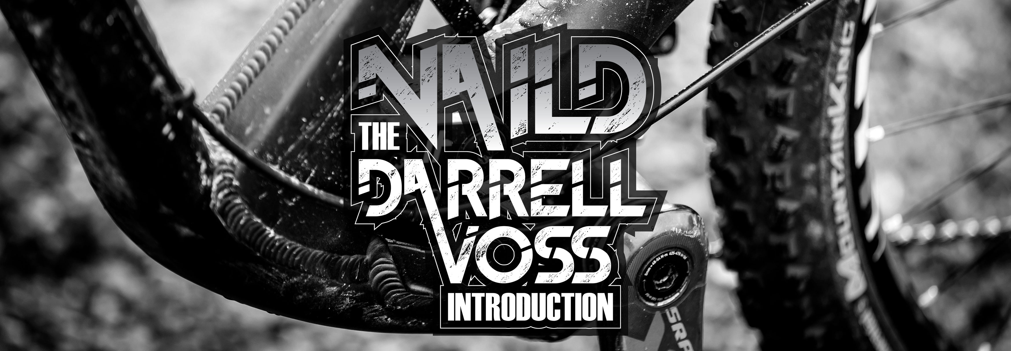 Naild: The Darrell Voss Introduction